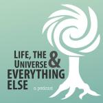 Life, the Universe & Everything Else
